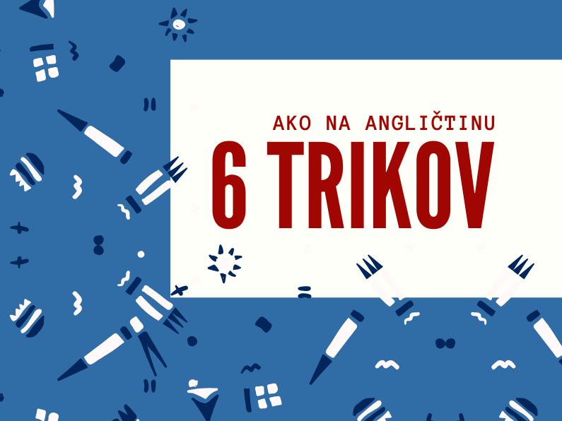 6 základných trikov